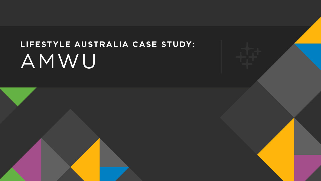 CASE STUDY: AUSTRALIAN MANUFACTURING WORKER'S UNION 10