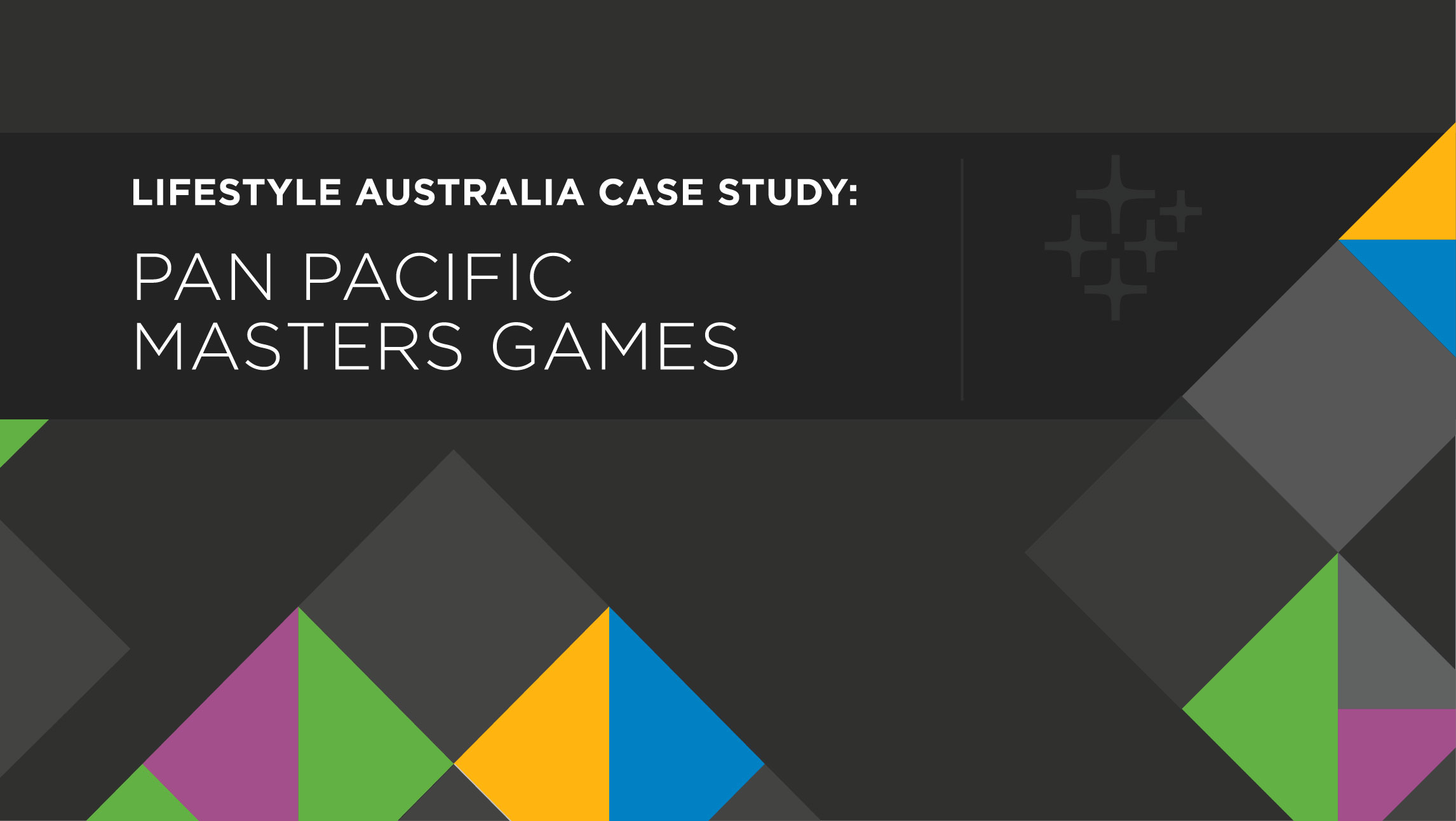 CASE STUDY: PAN PACIFIC MASTERS GAMES 2
