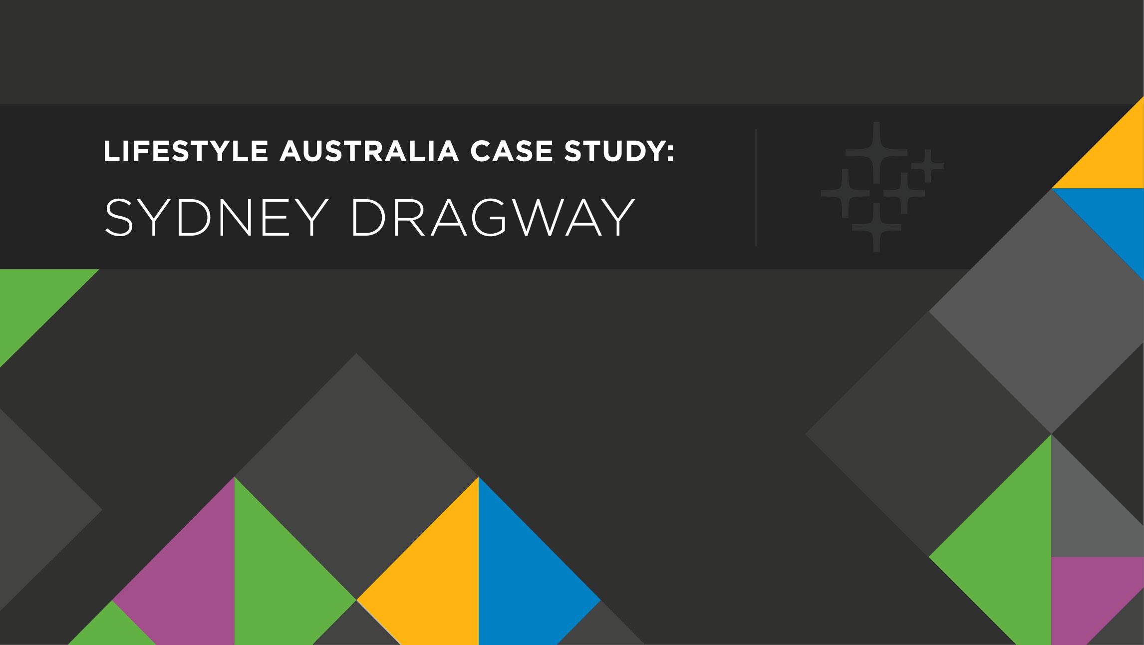 CASE STUDY: SYDNEY DRAGWAY 1